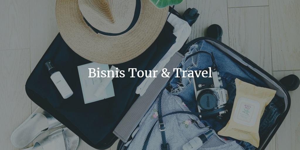 Cara Memulai Bisnis Travel Dan Gambaran Modalnya