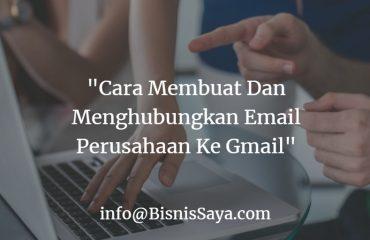 Begini Cara Membuat Email Perusahaan Terintegrasi Gmail