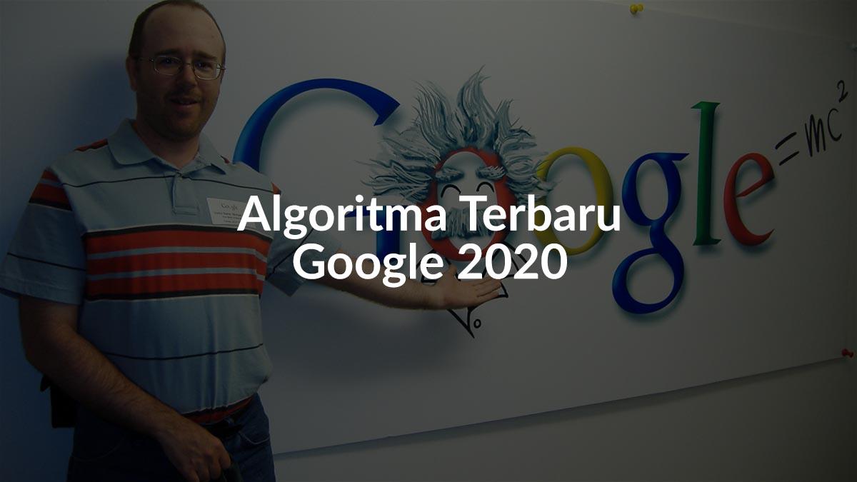 Algoritma Terbaru Google 2020